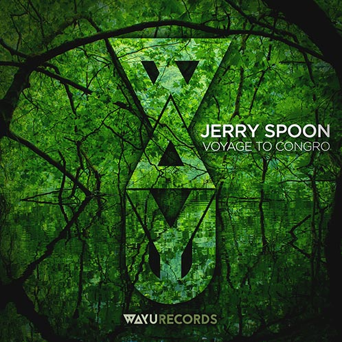 WAYU047 - Jerry Spoon - Voyage to Congro